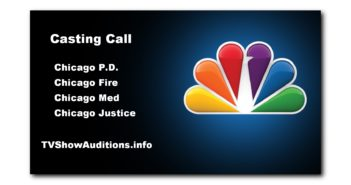 Casting calls are underway for the NBC television shows Chicago P.D., Chicago Fire, Chicago Med, and Chicago Justice.