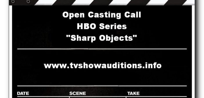 Open casting call for HBO series 'Sharp Objects'